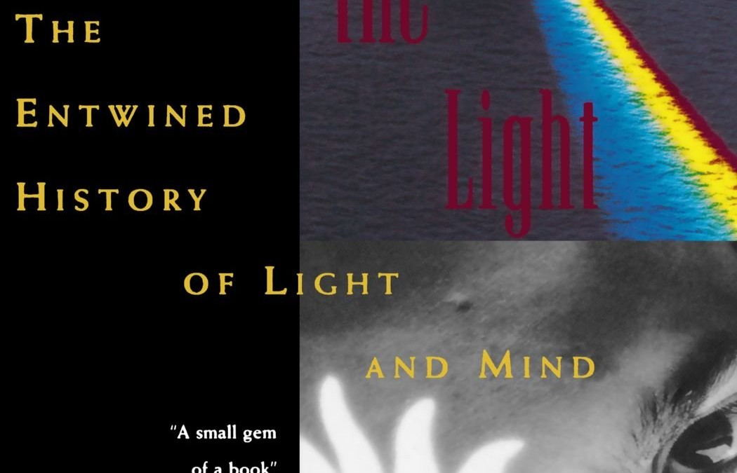 Catching the Light: The Entwined History of Light and Mind