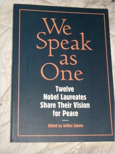 We Speak As One: Twelve Nobel Laureates Share Their Vision for Peace